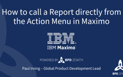 How to call a Report directly from the Action Menu in IBM Maximo